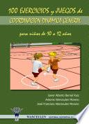 100 ejercicios y juegos de coordinación dinámica general para niños de 10 a 12 años