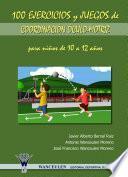 100 ejercicios y juegos de coordinación óculo motriz para niños de 10 a 12 años