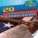 20 datos curiosos sobre la Constitución de Estados Unidos (20 Fun Facts About the U.S. Constitution)