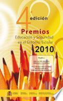4a edición. Premios Educación y Seguridad en el Entorno Escolar 2010