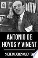 7 mejores cuentos de Antonio de Hoyos y Vinent (edición anotada)