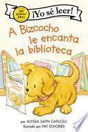 A Bizcocho le Encanta la Biblioteca