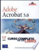 Adobe Acrobat 5.0. Curso Completo en Un Libro