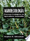 Agroecología: procesos ecológicos en agricultura sostenible