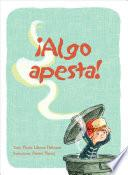 Algo apesta! / Something Smells!