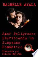 Amor Peligroso: Escribiendo un Suspenso Romántico