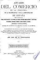 Anuario del comercio, de la industria, de la magistratura y de la administracion de España, sus colonias, Cuba, Puerto-Rico y Filipinas, estados hispano-americanos y Portugal