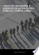 Apuntes oposición a Agentes de la Hacienda Pública ( Turno libre)