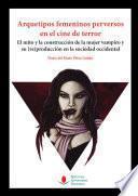 Arquetipos femeninos perversos en el cine de terror