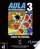 Aula : Kompaktkurs Spanisch. 3, B1 : Lehr- und Arbeitsbuch