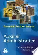 Auxiliar Administrativo de la Comunidad Foral de Navarra. Temario Volumen Ii (normativa Basica) Ebook