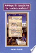 Bibliografía descriptiva básica de la cultura medieval