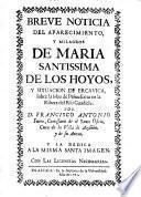 Breve noticia del aparecimiento y milagros de Maria Santissima de Los Hoyos