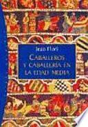 Caballeros y caballería en la Edad Media