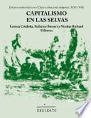 Capitalismo en las selvas. Enclaves industriales en el Chaco y Amazonía indígena (1850-1950)