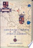 Cartografía y crónicas de la antigua California
