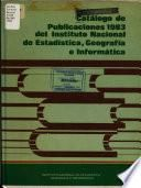 Catálogo de publicaciones ... del Instituto Nacional de Estadistica, Geografia e Informática