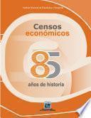 Censos Económicos 85 años de historia