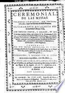 Ceremonial de las Missas Solemnes cantadas ... Corregido, y añadido ... en la tercera impression, etc