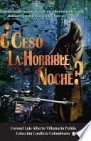 Ceso La Horrible Noche?