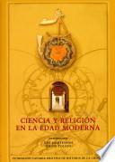 Ciencia y Religión en la Edad Moderna