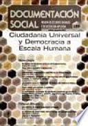 Ciudadania universal y democracia a escala humana