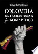 Colombia. El terror nunca fue romántico
