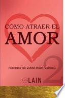 Cómo atraer el Amor 2