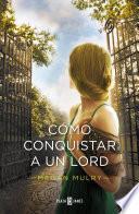 Cómo conquistar a un lord (Amantes reales 2)