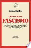 Cómo funciona el fascismo