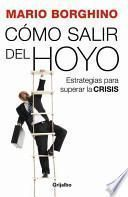 Como salir del hoyo / How To Get Out Of The Hole