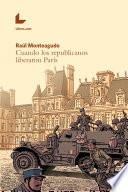 Cuando los republicanos liberaron París