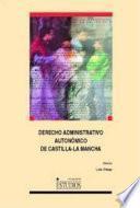 Derecho administrativo autonómico de Castilla-La Mancha