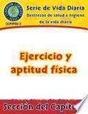Destrezas de salud e higiene de la vida diaria: Ejercicio y aptitud física Gr. 6-12