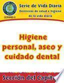 Destrezas de salud e higiene de la vida diaria: Higiene personal, aseo y cuidado dental Gr. 6-12