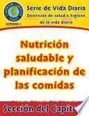 Destrezas de salud e higiene de la vida diaria: Nutrición saludable y planificación de las comidas Gr. 6-12