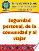 Destrezas de salud e higiene de la vida diaria: Seguridad personal, de la comunidad y al viajar Gr. 6-12