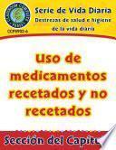 Destrezas de salud e higiene de la vida diaria: Uso de medicamentos recetados y no recetados Gr. 6-12