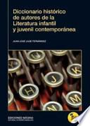 Diccionario histórico de autores de la literatura infantil y juvenil contemporánea
