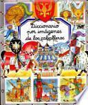 Diccionario por imagenes los caballeros/ Picture Dictionary of Knights