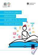 Directrices para la elaboración de políticas de recursos educativos abiertos