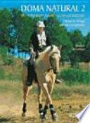 Doma natural 2. Del potro recién nacido al caballo montado