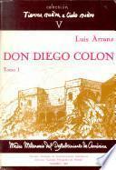 Don Diego Colón, almirante, virrey y gobernador de las Indias
