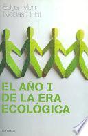 El año I de la era ecológica