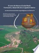 El cerro de Alarcos (Ciudad Real): Formación y desarrollo de un oppidum ibérico