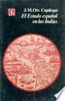 El Estado español en las Indias