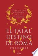 El fatal destino de Roma