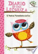 El Festival Florestastico de Eva (El Diario de Una Lechuza #1)
