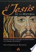 El Jesús de la historia : reconstrucción de su vida según el método histórico y los hallazgos más recientes