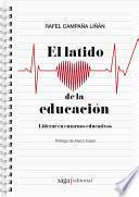 El latido de la educación. Liderar en entornos educativos